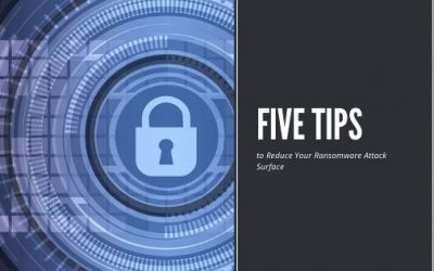 Five Tips to Reduce Your Ransomware Attack Surface