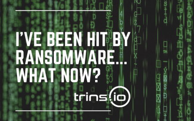 I've Been Hit by Ransomware… What Now?